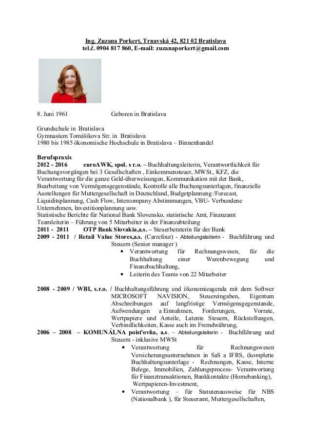 Ing. Zuzana Porkert, Trnavská 42, 821 02 Bratislava tel.č. 0904 817 860, E-mail: zuzanaporkert@gmail.com 8. Juni 1961 Gebo...