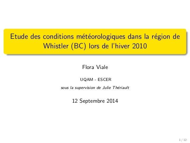 Etude des conditions m´et´eorologiques dans la r´egion de Whistler (BC) lors de l'hiver 2010 Flora Viale UQAM - ESCER sous...