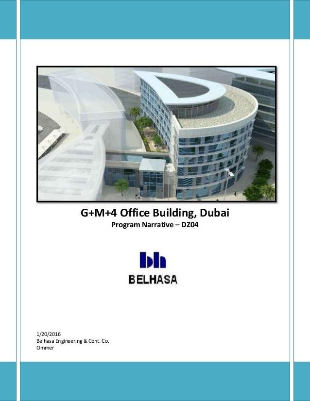 G+M+4 Office Building, Dubai Program Narrative – DZ04 1/20/2016 Belhasa Engineering & Cont. Co. Ommer