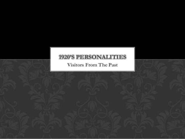 1920'S PERSONALITIES  Visitors From The Past