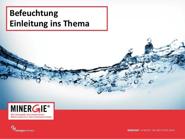 www.minergie.ch Befeuchtung EinleitunginsThema