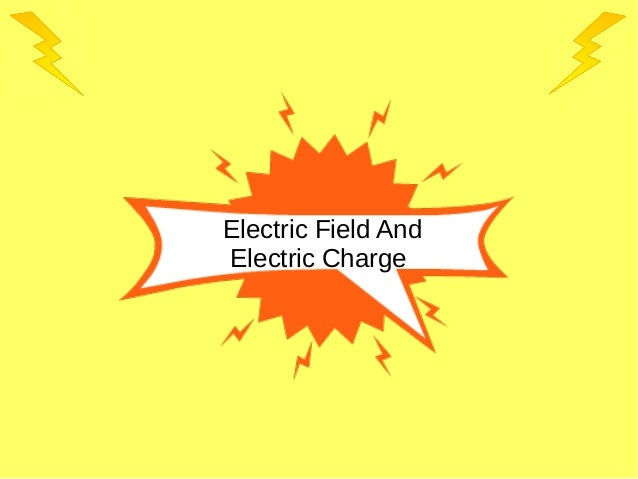 Charging And Discharging Electric Field And Electric Charge
