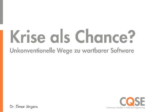 Elmar Jürgens - Krise als Chance? Wege zu wartbarer Software