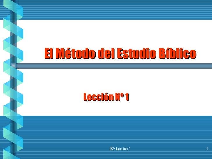 El Método del Estudio Bíblico Lección Nº 1 IBV Lección 1