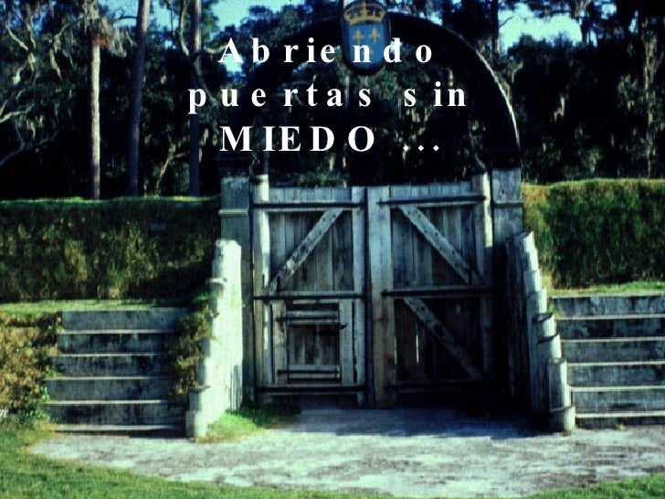 Abriendo puertas sin MIEDO ...