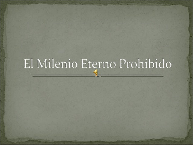 El Milenio Et_el_, rn0 Prohibido