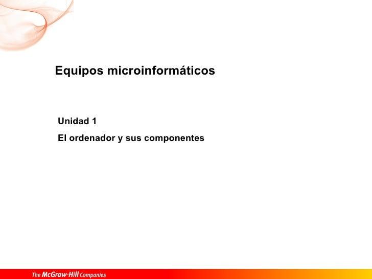 Equipos microinformáticos Unidad 1 El ordenador y sus componentes