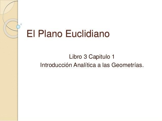 El Plano Euclidiano Libro 3 Capitulo 1 Introducción Analítica a las Geometrías.
