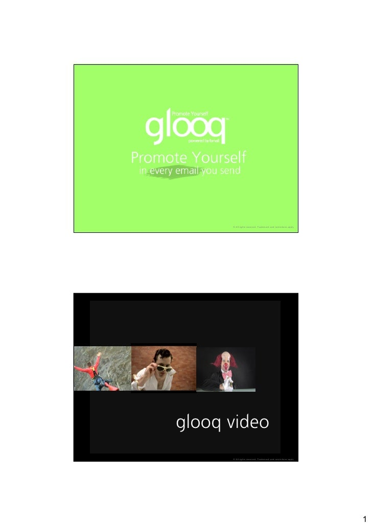 © All rights reserved. Trademark and restrictions apply     glooq video       © All rights reserved. Trademark and restric...
