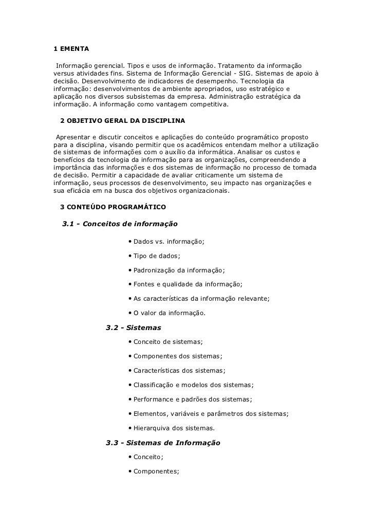 1 EMENTA Informação gerencial. Tipos e usos de informação. Tratamento da informaçãoversus atividades fins. Sistema de Info...