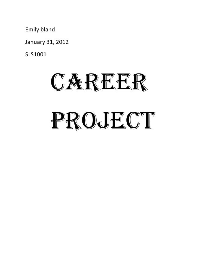 Emily blandJanuary 31, 2012SLS1001          Career          Project