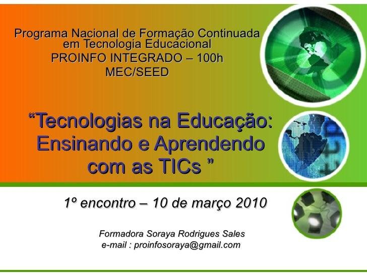 """"""" Tecnologias na Educação: Ensinando e Aprendendo com as TICs """" Programa Nacional de Formação Continuada em Tecnologia Edu..."""