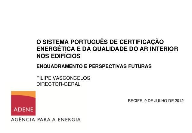 O SISTEMA PORTUGUÊS DE CERTIFICAÇÃOENERGÉTICA E DA QUALIDADE DO AR INTERIORNOS EDIFÍCIOSENQUADRAMENTO E PERSPECTIVAS FUTUR...