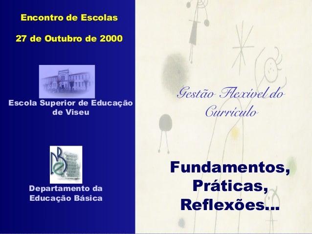 Escola Superior de Educação de ViseuGestão Flexível do Currículo: Fundamentos, Práticas, Reflexões...Gestão Flexível doCur...