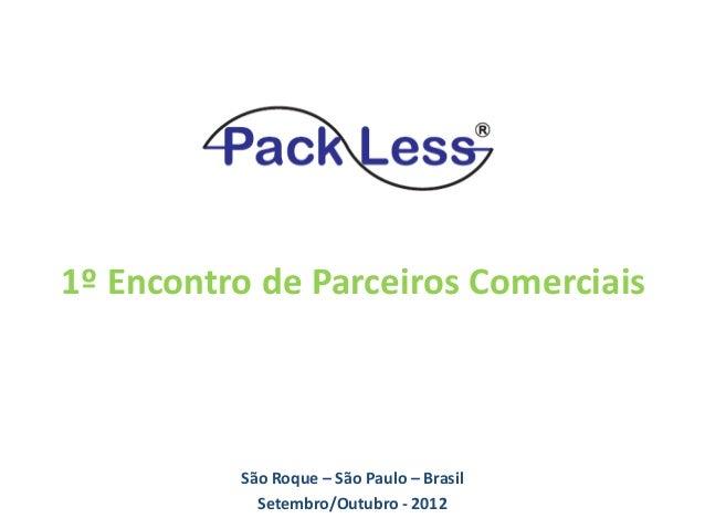 1º Encontro de Parceiros Comerciais  São Roque – São Paulo – Brasil Setembro/Outubro - 2012