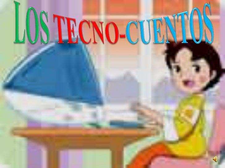 LOS TECNO-CUENTOS<br />