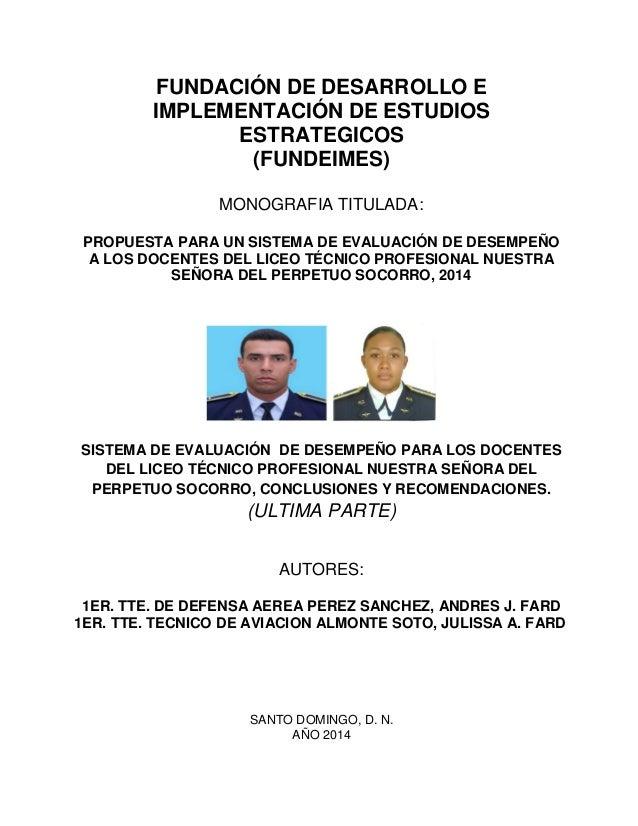 FUNDACIÓN DE DESARROLLO E IMPLEMENTACIÓN DE ESTUDIOS ESTRATEGICOS (FUNDEIMES) MONOGRAFIA TITULADA: PROPUESTA PARA UN SISTE...