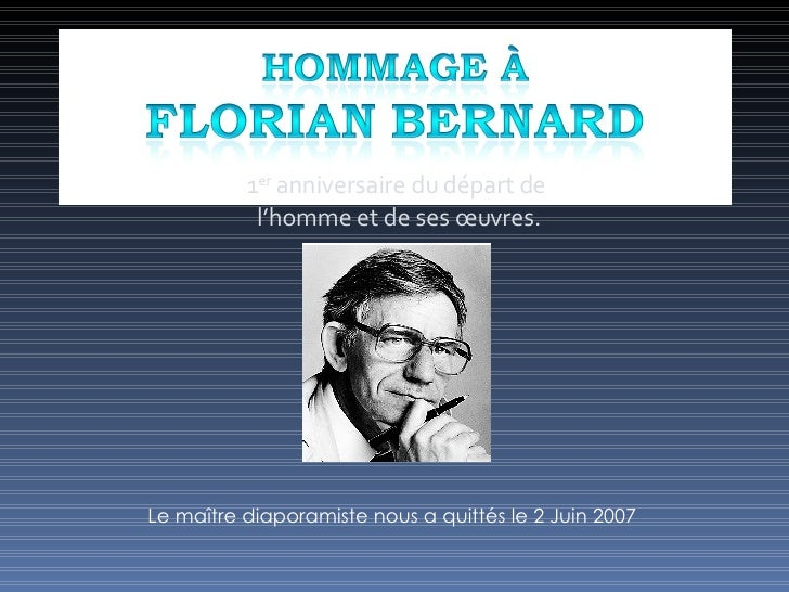 1 er  anniversaire du départ de  l'homme et de ses œuvres. Le maître diaporamiste nous a quittés le 2 Juin 2007