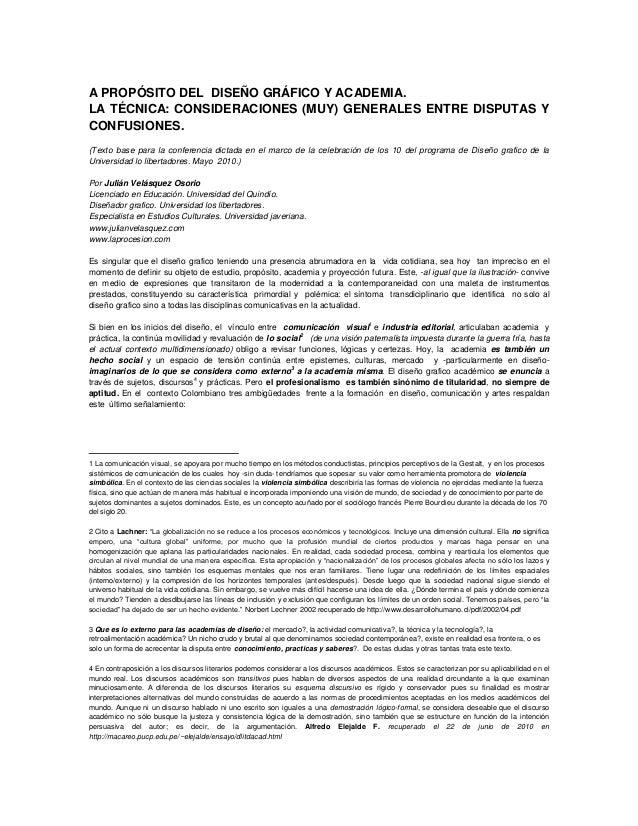 A PROPÓSITO DEL DISEÑO GRÁFICO Y ACADEMIA. LA TÉCNICA: CONSIDERACIONES (MUY) GENERALES ENTRE DISPUTAS Y CONFUSIONES. (Text...