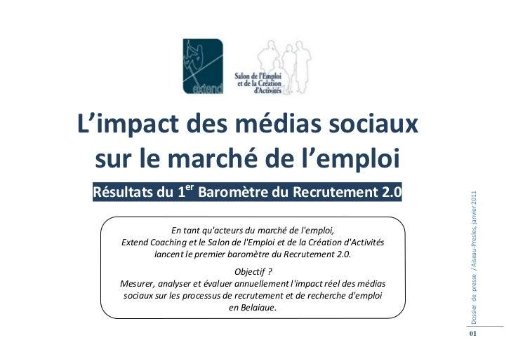 L'impact des médias sociaux  sur le marché de l'emploi Résultats du 1er Baromètre du Recrutement 2.0                      ...