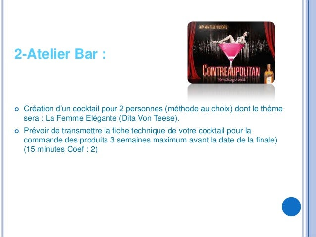 2-Atelier Bar :   Création d'un cocktail pour 2 personnes (méthode au choix) dont le thème    sera : La Femme Elégante (D...