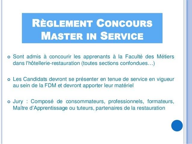 RÈGLEMENT CONCOURS            MASTER IN SERVICE   Sont admis à concourir les apprenants à la Faculté des Métiers    dans ...