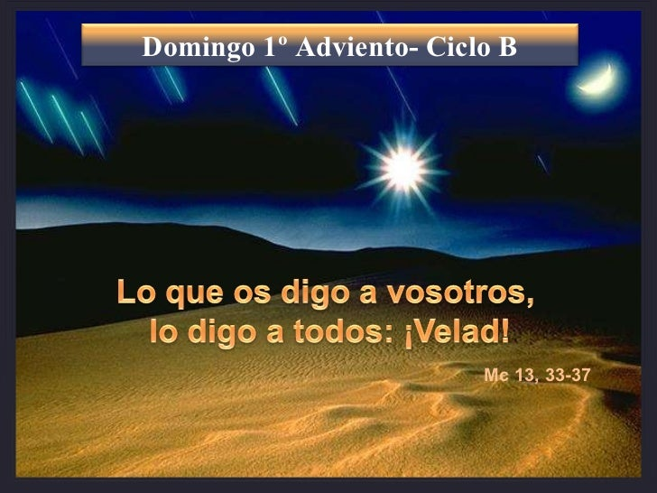 Mc 13, 33-37 Domingo 1º Adviento- Ciclo B