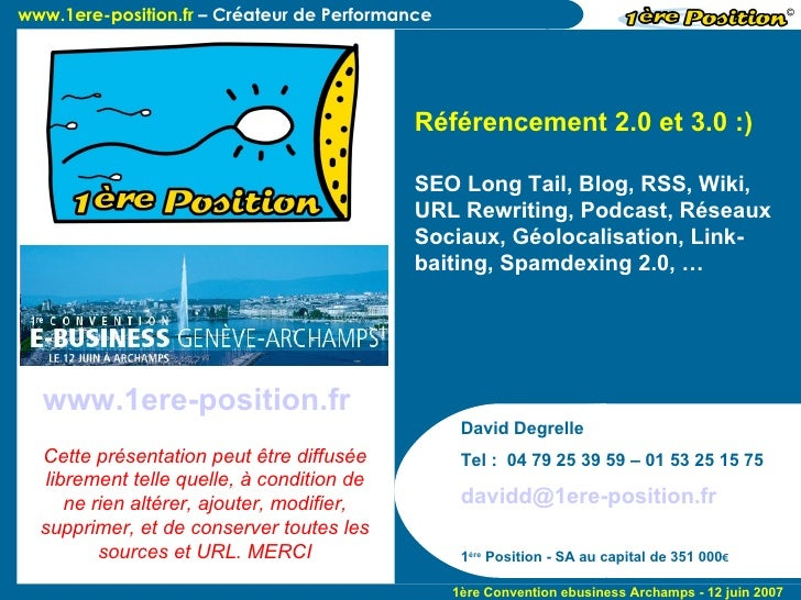 David Degrelle Tel :  04 79 25 39 59 – 01 53 25 15 75 [email_address]   1 ère  Position - SA au capital de 351 000 € Référ...