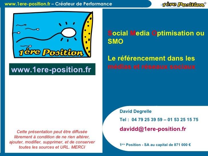 David Degrelle Tel :  04 79 25 39 59 – 01 53 25 15 75 davidd@1ere-position.fr  1 ère  Position - SA au capital de 871 000 ...