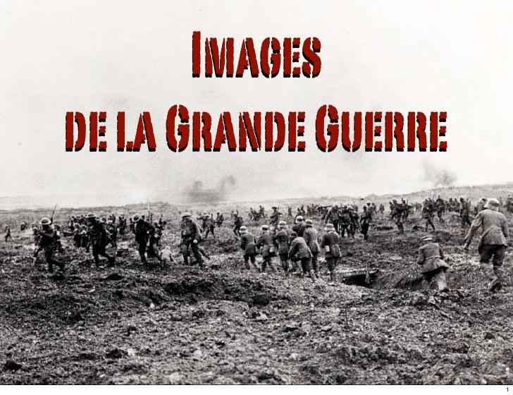 Images de la Grande Guerre                          1