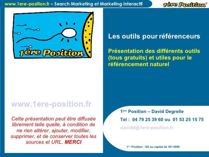 1 ère  Position – David Degrelle Tel :  04 79 25 39 60 ou  01 53 25 15 75 [email_address]   1 ère  Position - SA au capita...