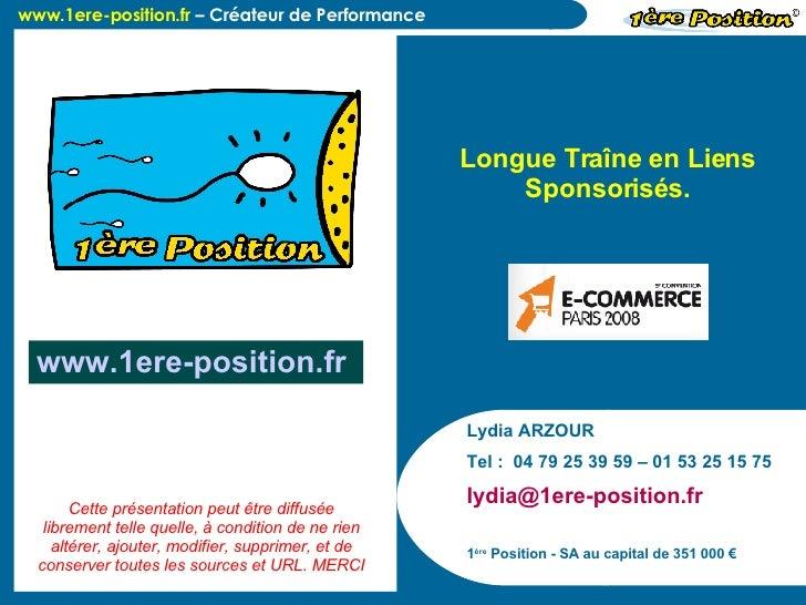 Lydia ARZOUR Tel :  04 79 25 39 59 – 01 53 25 15 75 lydia@1ere-position.fr  1 ère  Position - SA au capital de 351 000 € L...