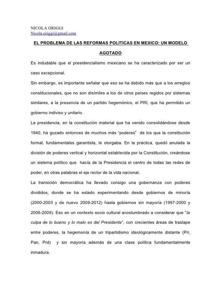 NICOLA ORIGGI Nicola.origgi@gmail.com   EL PROBLEMA DE LAS REFORMAS POLITICAS EN MEXICO: UN MODELO                        ...