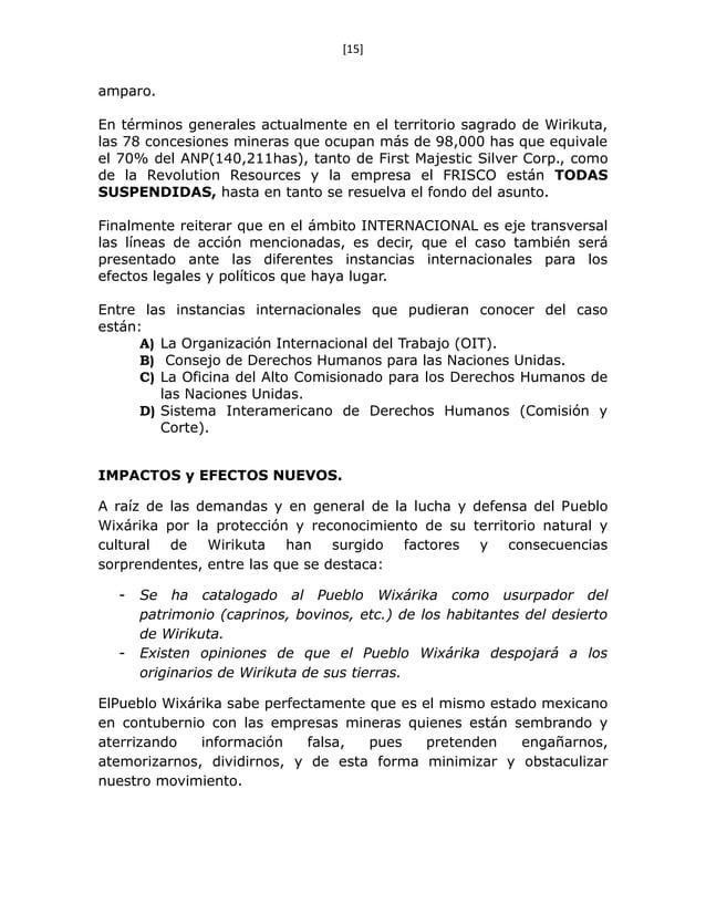 [15] amparo. En términos generales actualmente en el territorio sagrado de Wirikuta, las 78 concesiones mineras que ocupan...
