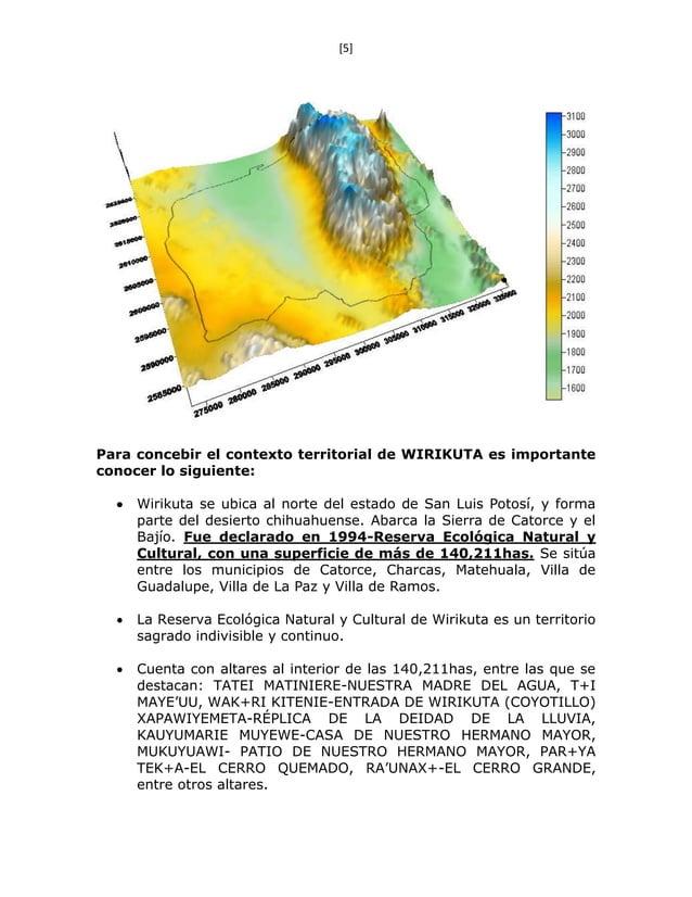 [5] Para concebir el contexto territorial de WIRIKUTA es importante conocer lo siguiente:  Wirikuta se ubica al norte del...
