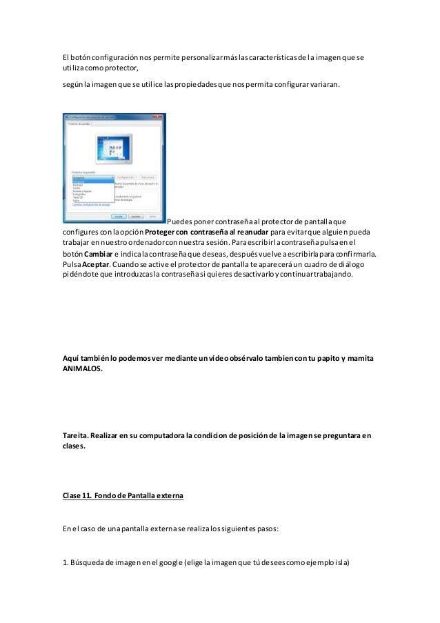 El botónconfiguraciónnospermite personalizarmáslascaracterísticasde la imagenque se utilizacomoprotector, segúnlaimagenque...