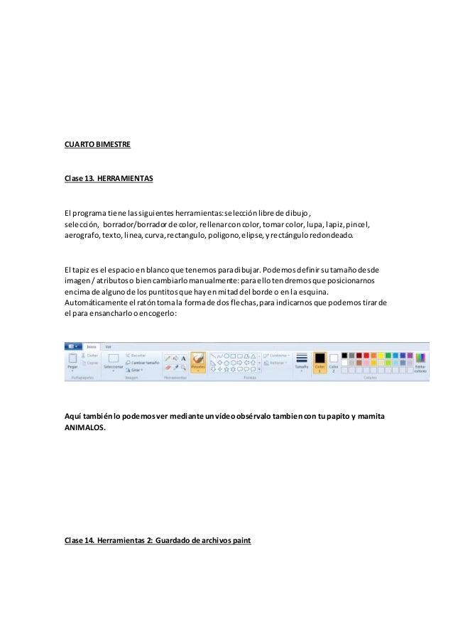 CUARTO BIMESTRE Clase 13. HERRAMIENTAS El programa tiene lassiguientesherramientas:selecciónlibre de dibujo, selección, bo...