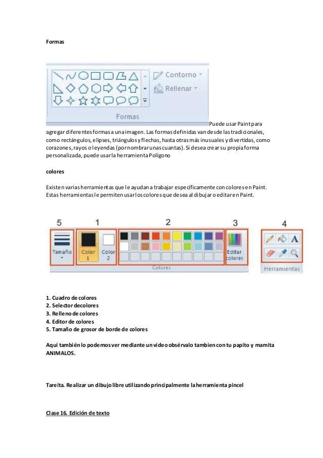 Formas Puede usarPaintpara agregar diferentesformasaunaimagen.Las formasdefinidasvandesde lastradicionales, como rectángul...