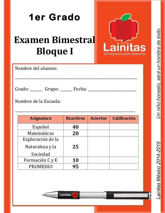 1er Grado  Bloque I Lainitas México 2014-2015 Un niño honesto, será un hombre de éxito.  Examen Bimestral  Nombre del alum...