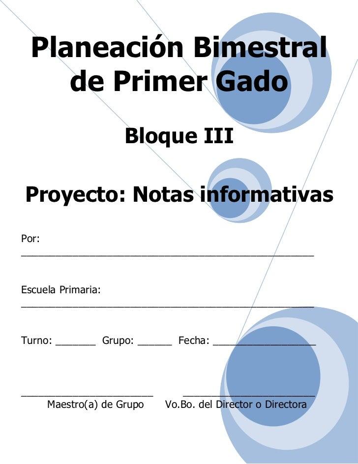 Planeación Bimestral    de Primer Gado                  Bloque IIIProyecto: Notas informativasPor:________________________...