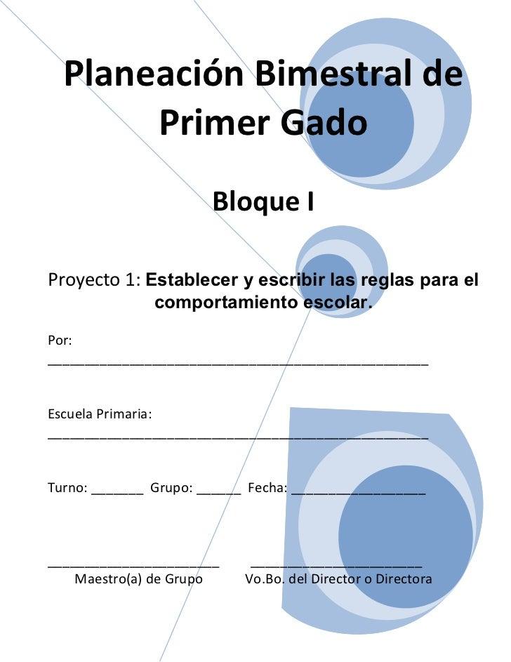 Planeación Bimestral de       Primer Gado                       Bloque IProyecto 1: Establecer y escribir las reglas para ...