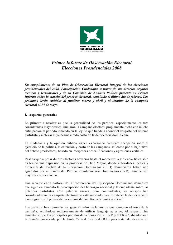 Primer Informe de Observación Electoral                        Elecciones Presidenciales 2008   En cumplimiento de su Plan...