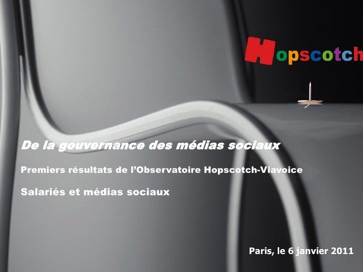 De la gouvernance des médias sociaux Premiers résultats de l'Observatoire Hopscotch-Viavoice  Salariés et médias sociaux  ...