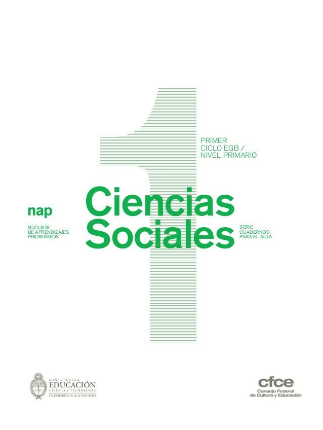 Ciencias SocialesNÚCLEOS DE APRENDIZAJES PRIORITARIOS SERIE CUADERNOS PARA EL AULA PRIMER CICLO EGB / NIVEL PRIMARIO prel_...