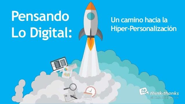 Pensando Lo Digital: Un camino hacia la Híper-Personalización