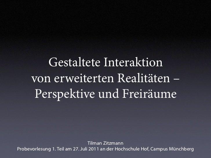 Gestaltete Interaktion      von erweiterten Realitäten –       Perspektive und Freiräume                                  ...