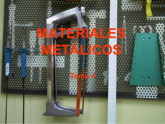MATERIALES  METÁLICOS  Tema 4