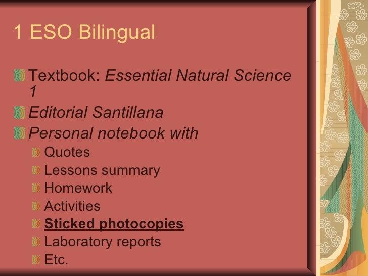1 ESO Bilingual <ul><li>Textbook:  Essential Natural Science 1 </li></ul><ul><li>Editorial Santillana </li></ul><ul><li>Pe...