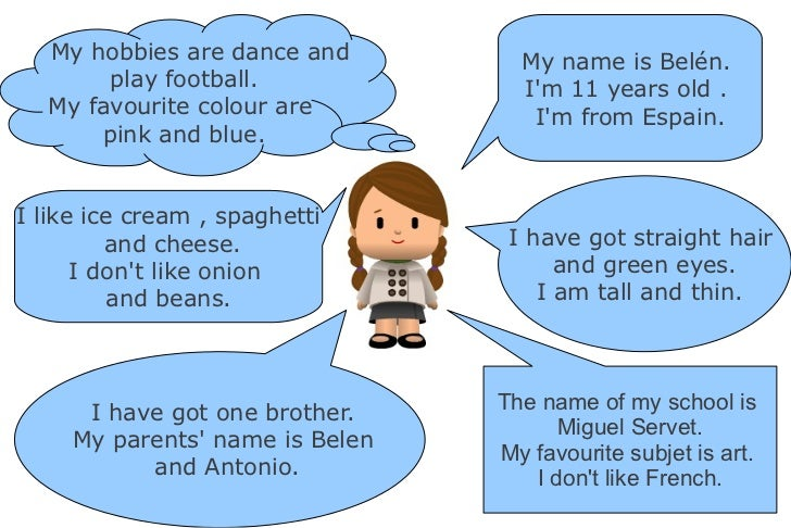 My hobbies are dance and         My name is Belén.       play football.              Im 11 years old .  My favourite colou...