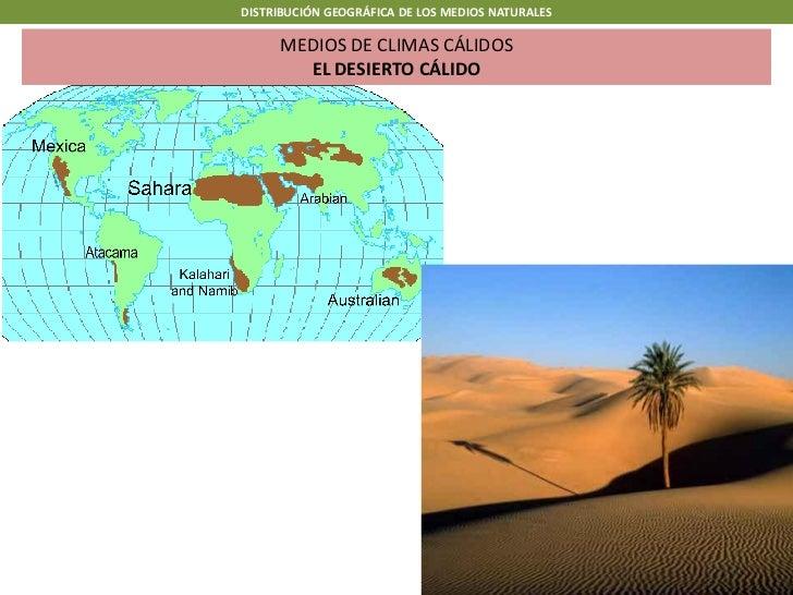 DISTRIBUCIÓN GEOGRÁFICA DE LOS MEDIOS NATURALES      MEDIOS DE CLIMAS CÁLIDOS        EL DESIERTO CÁLIDO
